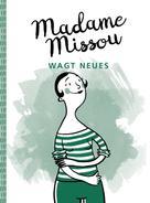 Madame Missou: Madame Missou wagt Neues