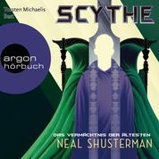 Das Vermächtnis der Ältesten, Scythe - Das Vermächtnis der Ältesten - Scythe, Band 3, Band 3 (Ungekürzte Lesung)