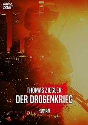 DER DROGENKRIEG - Ein packender Action-Thriller!