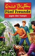 Enid Blyton: Fünf Freunde jagen den Vampir ★★★★