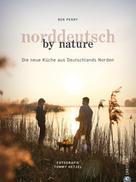 Benjamin Perry: Norddeutsch by Nature