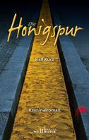 Ralf Kurz: Die Honigspur: Freiburg Krimi. Bussards erster Fall ★★★★