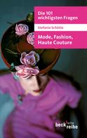 Stefanie Schütte: Die 101 wichtigsten Fragen: Mode, Fashion, Haute Couture ★★★