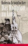 Roberto Schopflocher: Das Komplott zu Lima