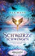 Ela Mang: Schwarze Schwingen ★★★★