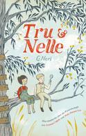 G. Neri: Tru & Nelle