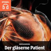 Digitalisierung: Der gläserne Patient - Das Geschäft mit den Gesundheitsdaten.