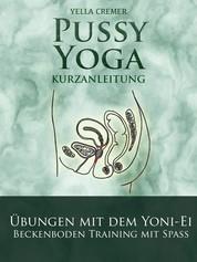 Pussy Yoga mit dem Yoni-Ei - Beckenbodentraining mit Spass: Inner Yonimassage durch das Jade-Ei