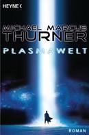 Michael Thurner: Die Plasmawelt ★★★★