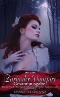 Tatana Fedorovna: Zarin der Vampire - Die Gesamtausgabe: Russland und selbst der Zar können fallen, doch das Haus Romanow ist unsterblich ★★★★★