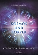 Kirsten Hanser: Kosmos und Körper ★★★
