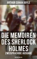 Arthur Conan Doyle: Die Memoiren des Sherlock Holmes (Zweisprachige Ausgabe: Deutsch-Englisch)