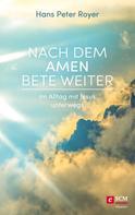 Hans Peter Royer: Nach dem Amen bete weiter ★★★★★