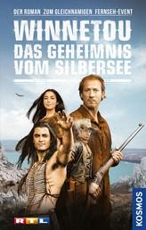 Winnetou - Das Geheimnis vom Silbersee - Der Roman zum gleichnamigen Fernseh-Event - Teil 2