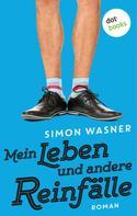 Simon Wasner: Mein Leben und andere Reinfälle ★★★★