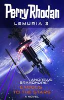 Andreas Brandhorst: Perry Rhodan Lemuria 3: Exodus to the Stars