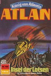 "Atlan 485: Insel der Lotsen - Atlan-Zyklus ""König von Atlantis"""