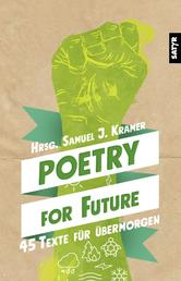 Poetry for Future - 45 Texte für übermorgen