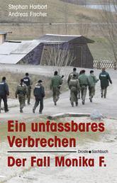 Ein unfassbares Verbrechen - Der Fall Monika F.