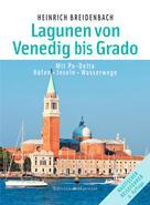 Heinrich Breidenbach: Die Lagunen von Venedig bis Grado