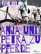 Lise Gast: Anja und Petra zu Pferde ★★★★
