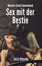 Sex mit der Bestie - Monster-Erotik-Sammelband