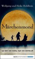 Wolfgang und Heike Hohlbein: Märchenmond ★★★★★