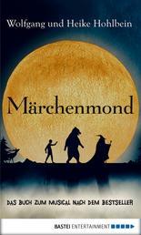 Märchenmond - Das Buch zum Musical nach dem Bestseller