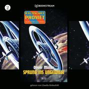 Sprung ins Ungewisse - Raumschiff Promet - Von Stern zu Stern, Folge 2 (Ungekürzt)