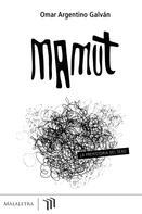 Omar Argentino Galván: Mamut
