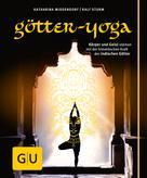 Katharina Middendorf: Götter-Yoga