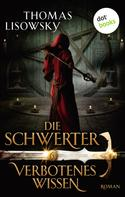 Thomas Lisowsky: DIE SCHWERTER - Band 6: Verbotenes Wissen ★★★★★