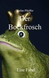 Der Bockfrosch - Eine Fabel