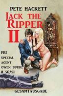Pete Hackett: Jack the Ripper II: Gesamtausgabe