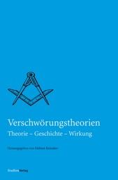 Verschwörungstheorien - Theorie - Geschichte - Wirkung