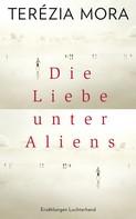 Terézia Mora: Die Liebe unter Aliens ★★★★