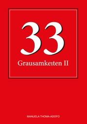 33 Grausamkeiten II - (Alp-)Träume für jedermann
