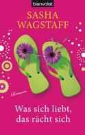 Sasha Wagstaff: Was sich liebt, das rächt sich ★★★