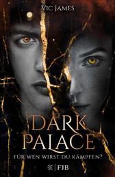 Dark Palace – Für wen wirst du kämpfen? - Band 3