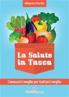 Alberto Fiorito: La salute in tasca vol. 2