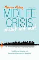 Marco Aldag: Midlife Crisis - nicht mit mir!