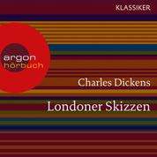 Londoner Skizzen (Ungekürzte Lesung)