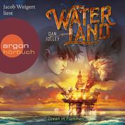 Waterland - Ozean in Flammen - Waterland, Band 3 (Ungekürzt)