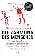 Richard Wrangham: Die Zähmung des Menschen ★★★