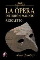 Nino Dentici: La ópera del bufón maldito