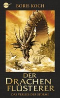Boris Koch: Der Drachenflüsterer - Das Verlies der Stürme ★★★★