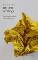 Bernhard Horwatitsch: Das Herz der Dings