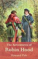 Howard Pyle: The Adventures of Robin Hood (Robin Hood legend)