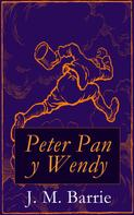 J. M. Barrie: Peter Pan y Wendy
