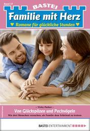Familie mit Herz 57 - Familienroman - Von Glückspilzen und Pechvögeln